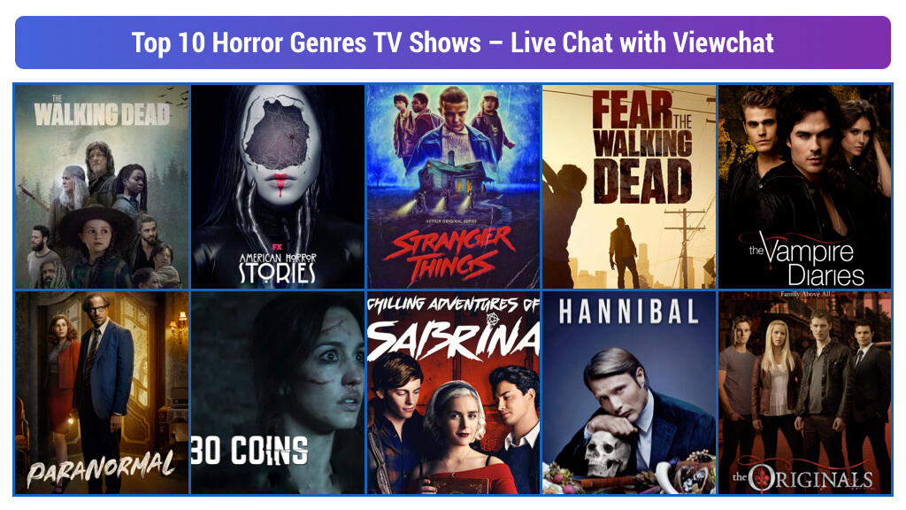 Top 10 Horror Genres TV Shows – Live Chat with Viewchat